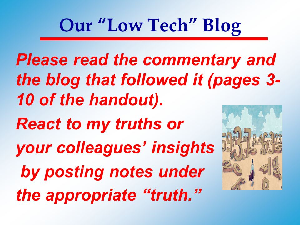 Our Low Tech Blog Please read the commentary and the blog that followed it (pages 3-10 of the handout).