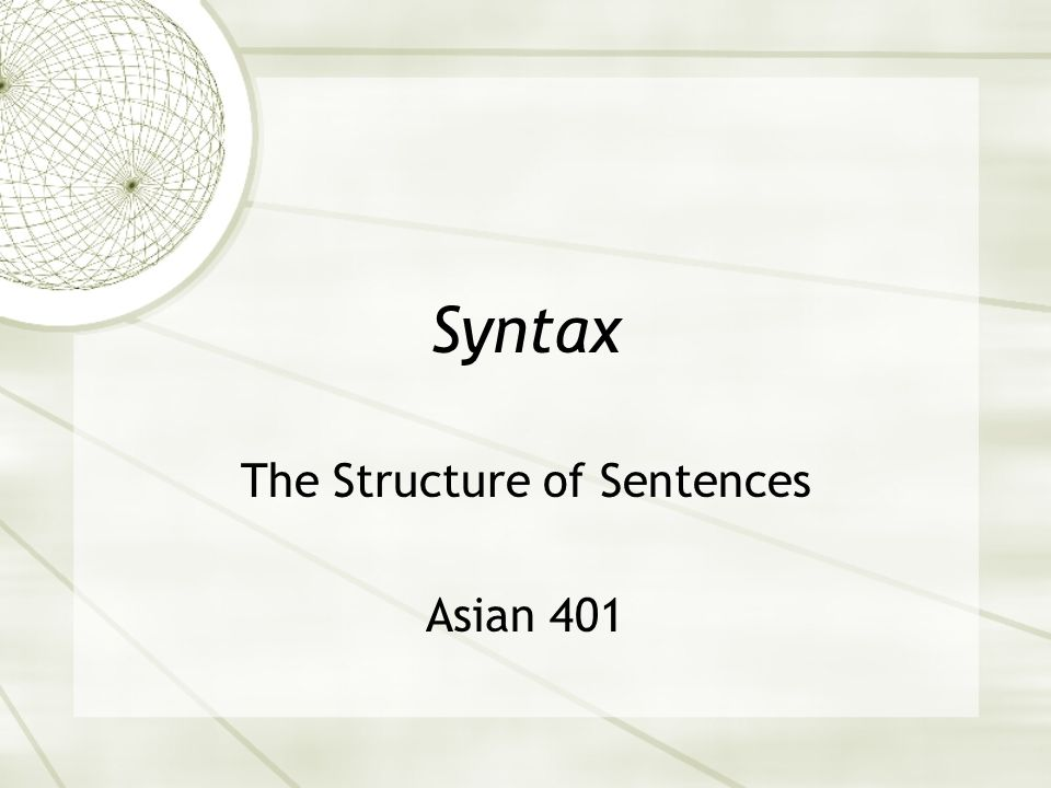 The Structure of Sentences Asian 401
