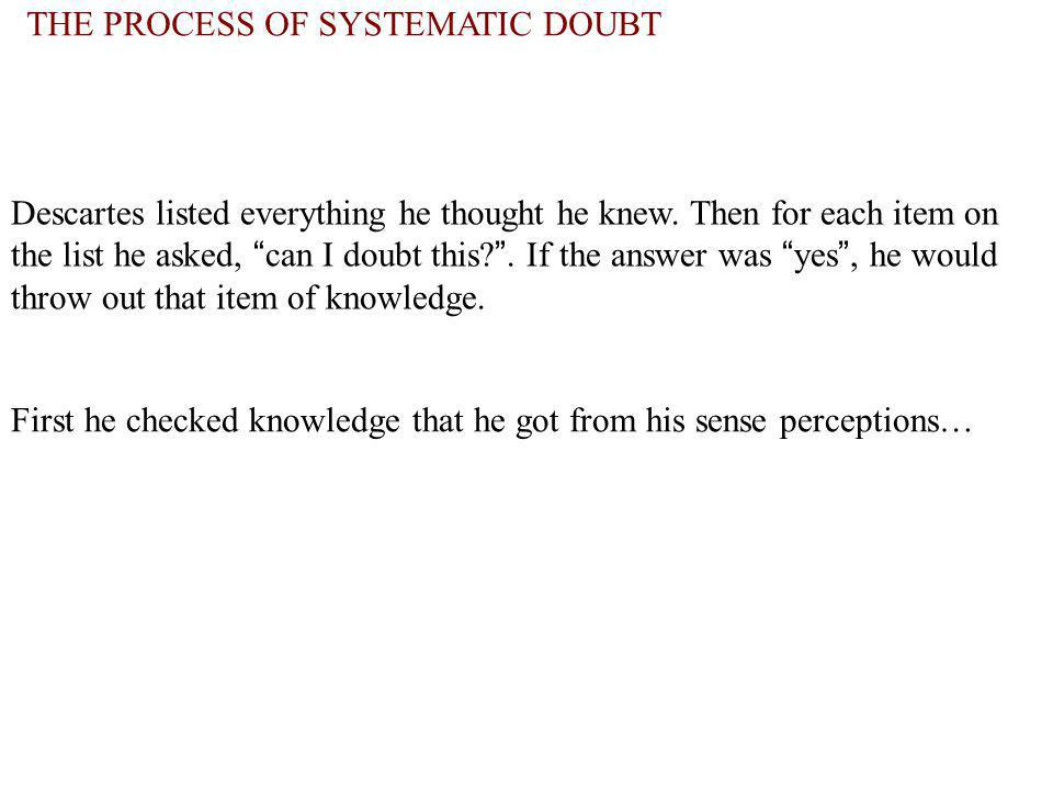 THE PROCESS OF SYSTEMATIC DOUBT