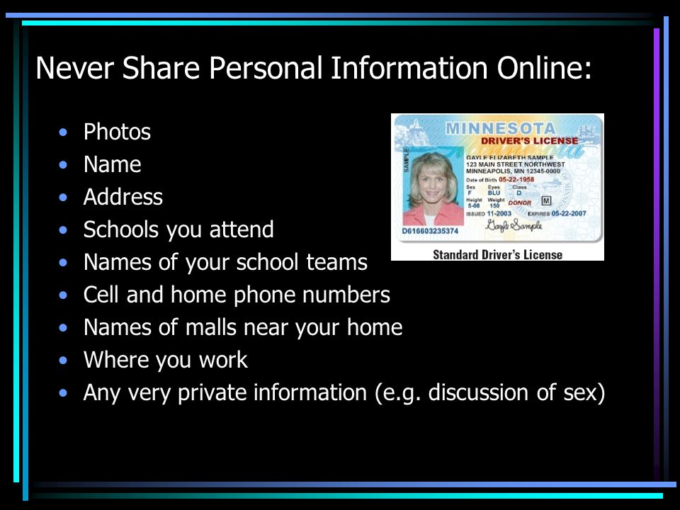 Never Share Personal Information Online: