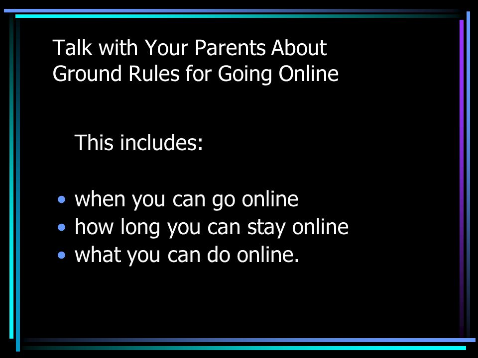 Talk with Your Parents About Ground Rules for Going Online
