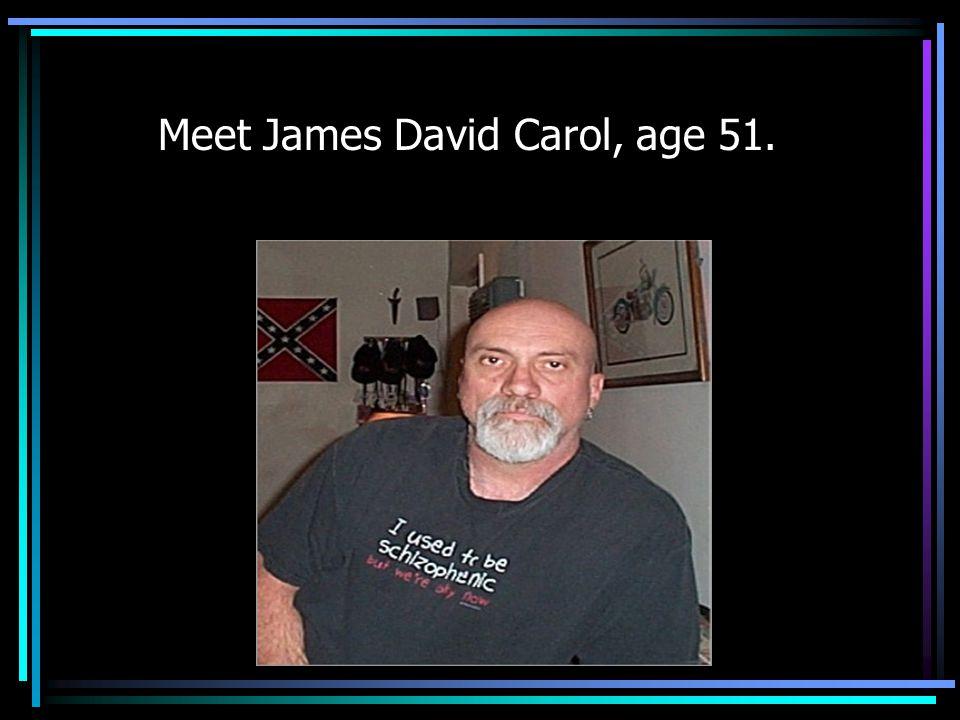 Meet James David Carol, age 51.