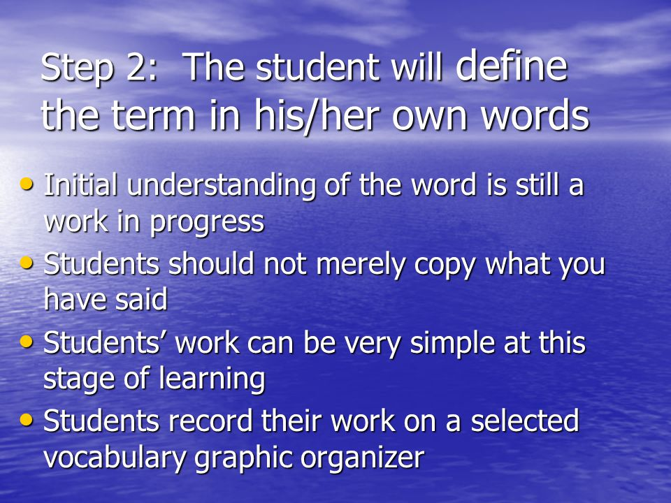 Step 2: The student will define the term in his/her own words
