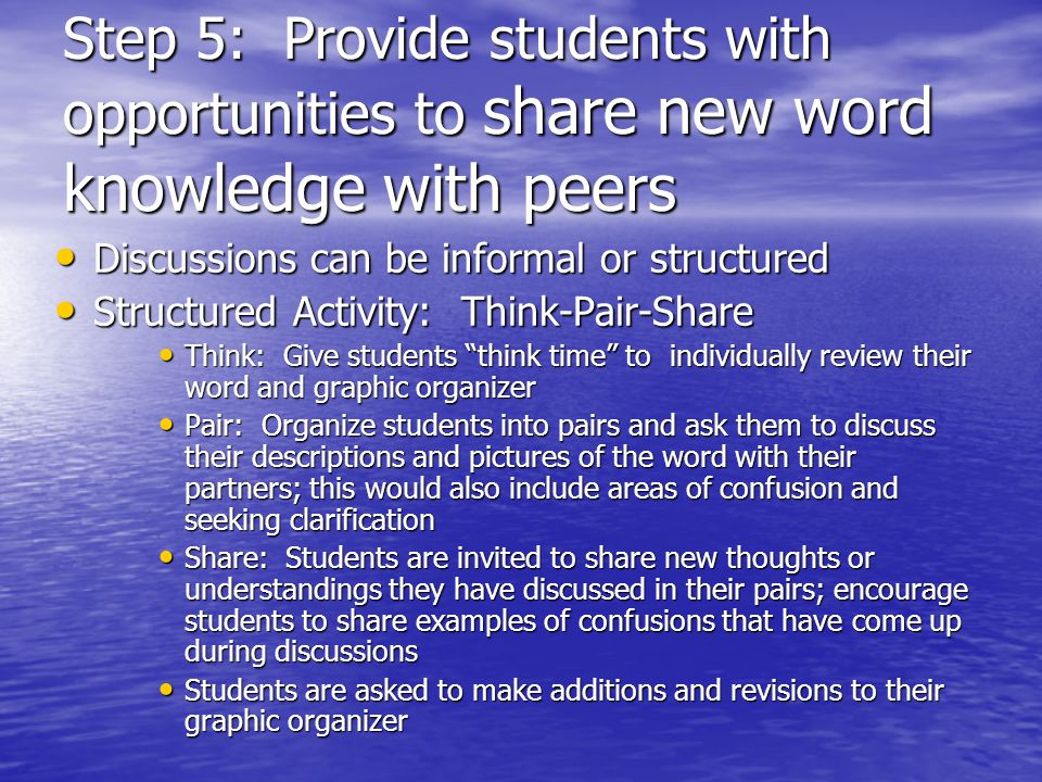 Step 5: Provide students with opportunities to share new word knowledge with peers