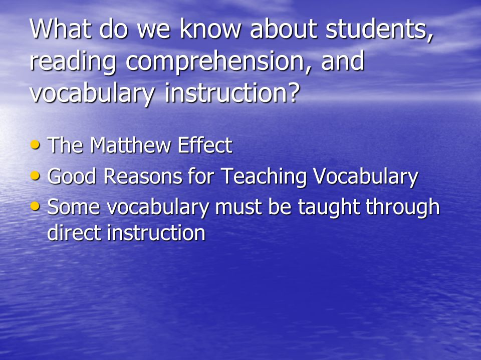 What do we know about students, reading comprehension, and vocabulary instruction