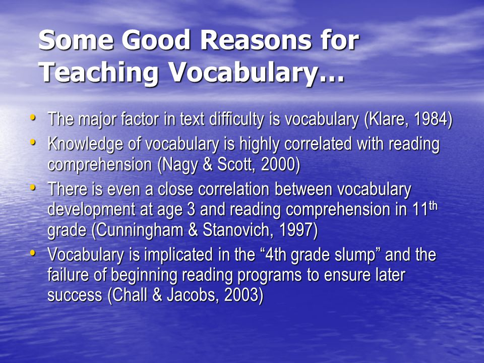 Some Good Reasons for Teaching Vocabulary…