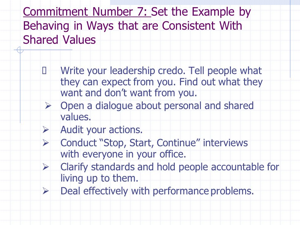 Commitment Number 7: Set the Example by Behaving in Ways that are Consistent With Shared Values