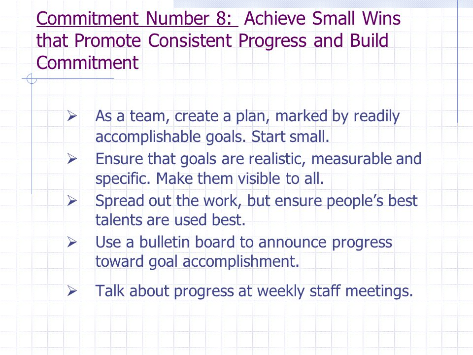 Commitment Number 8: Achieve Small Wins that Promote Consistent Progress and Build Commitment