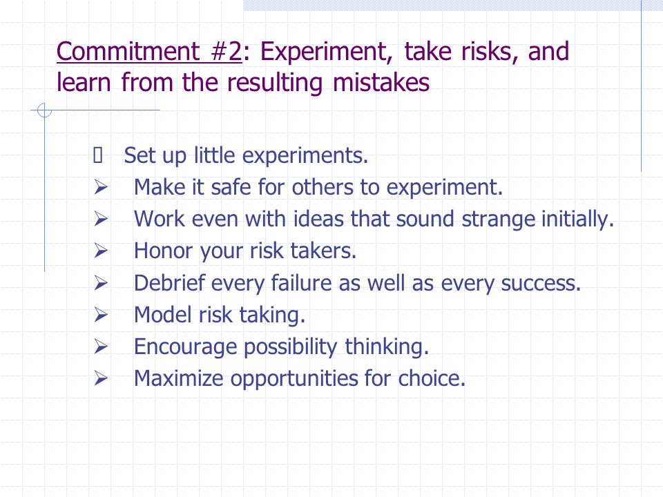 Commitment #2: Experiment, take risks, and learn from the resulting mistakes