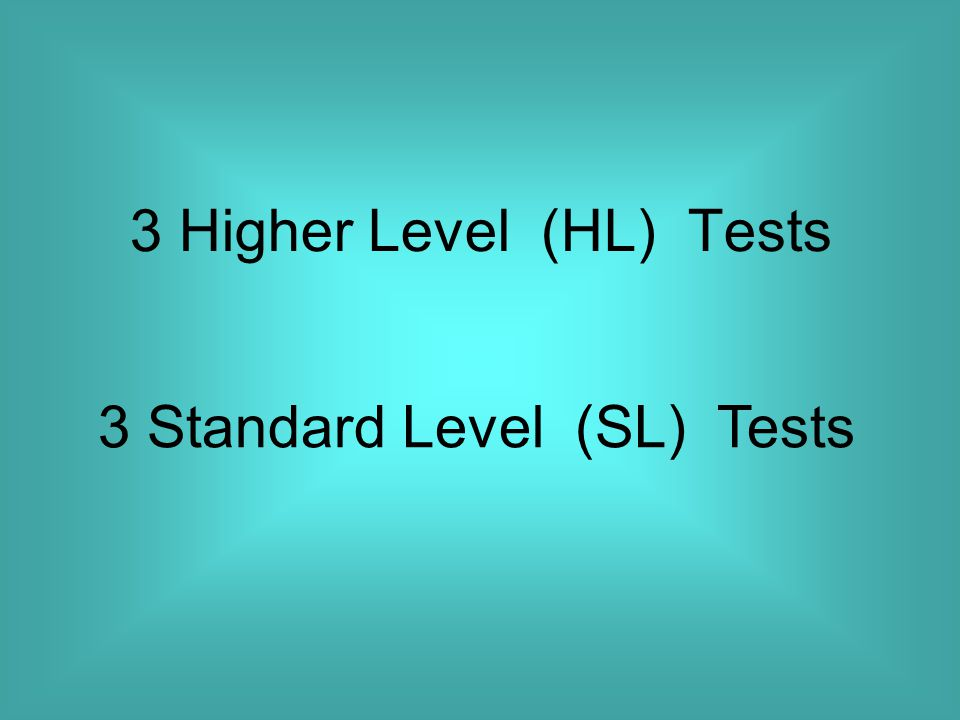 3 Higher Level (HL) Tests