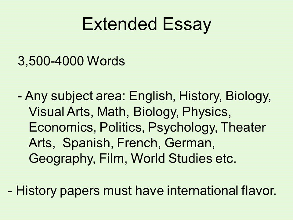Extended Essay 3,500-4000 Words.