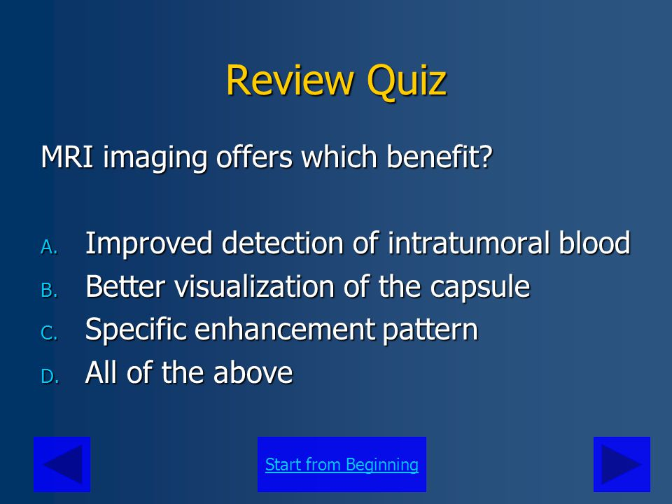 Review Quiz MRI imaging offers which benefit