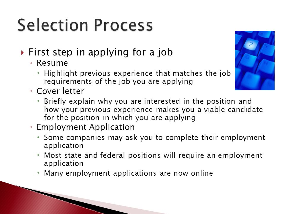 Selection Process First step in applying for a job Resume Cover letter