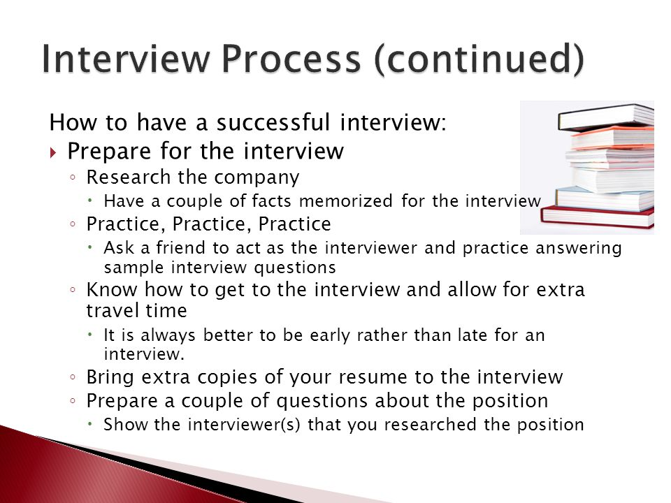 Interview Process (continued)