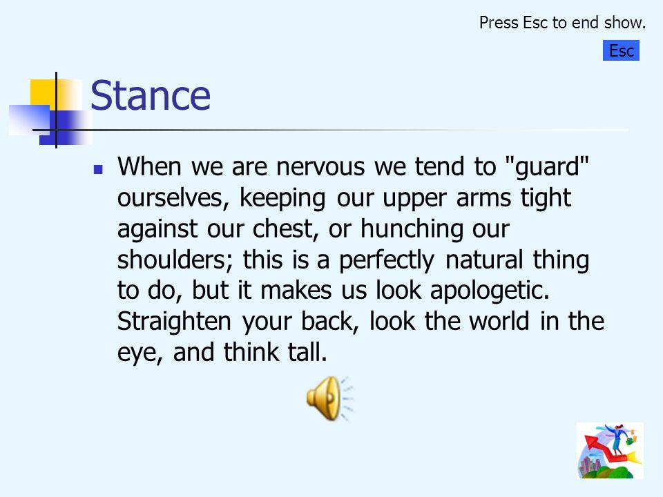 Press Esc to end show. Stance. Esc.