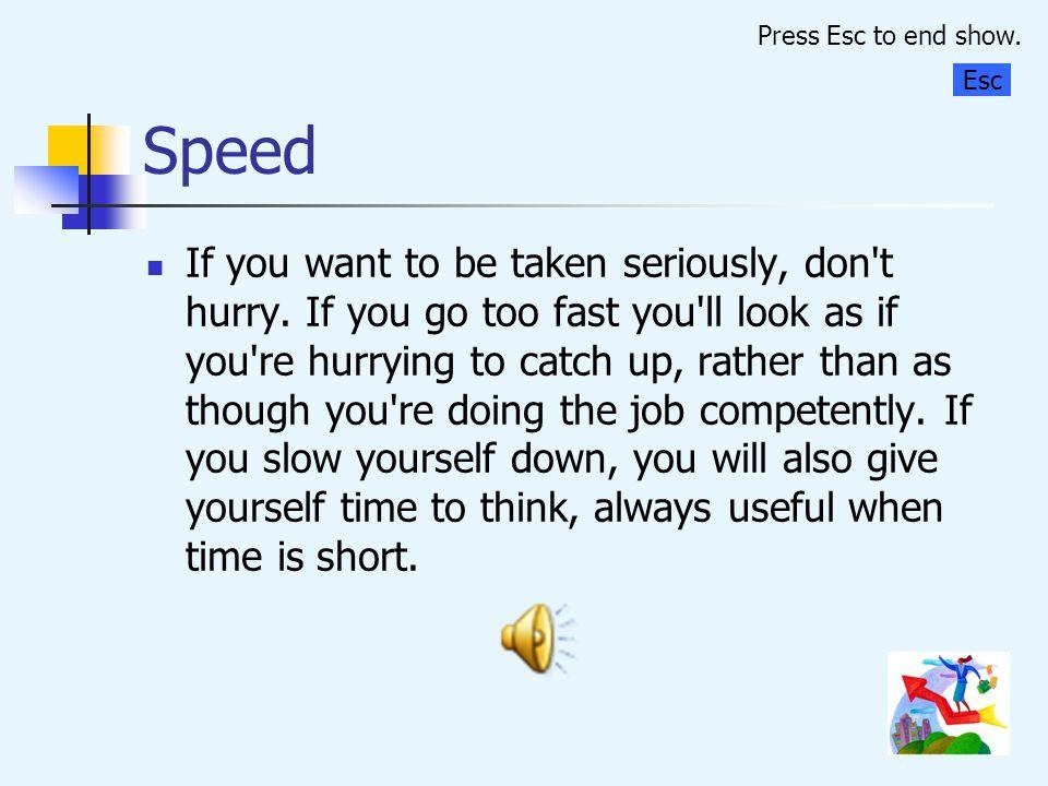 Press Esc to end show. Speed. Esc.