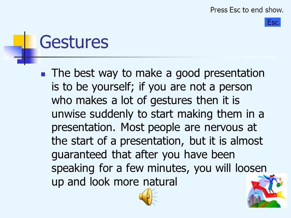 Press Esc to end show. Gestures. Esc.