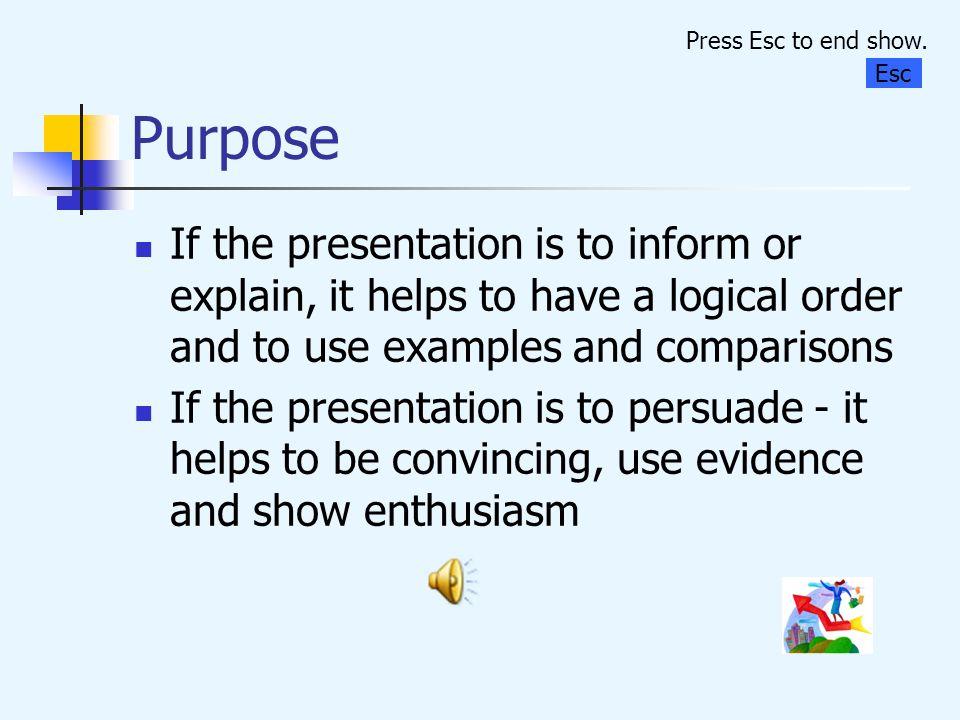 Purpose Press Esc to end show. Esc.