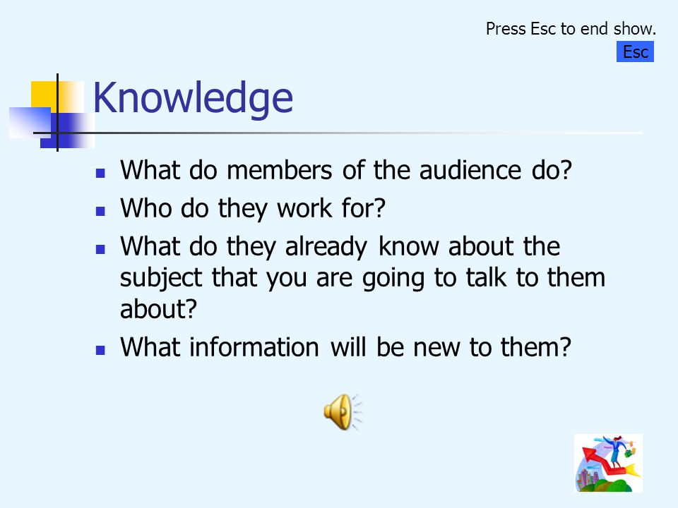 Knowledge What do members of the audience do Who do they work for