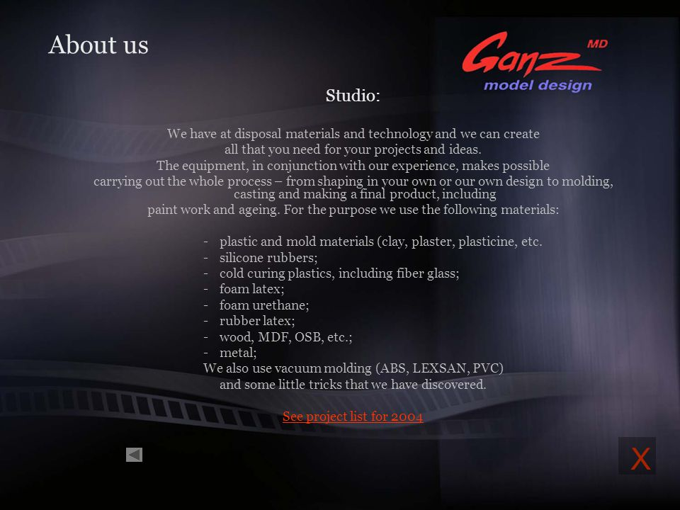 About us Studio: We have at disposal materials and technology and we can create. all that you need for your projects and ideas.