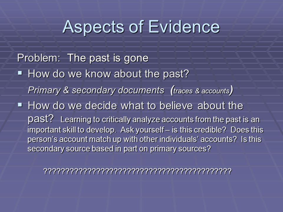 Aspects of Evidence Problem: The past is gone
