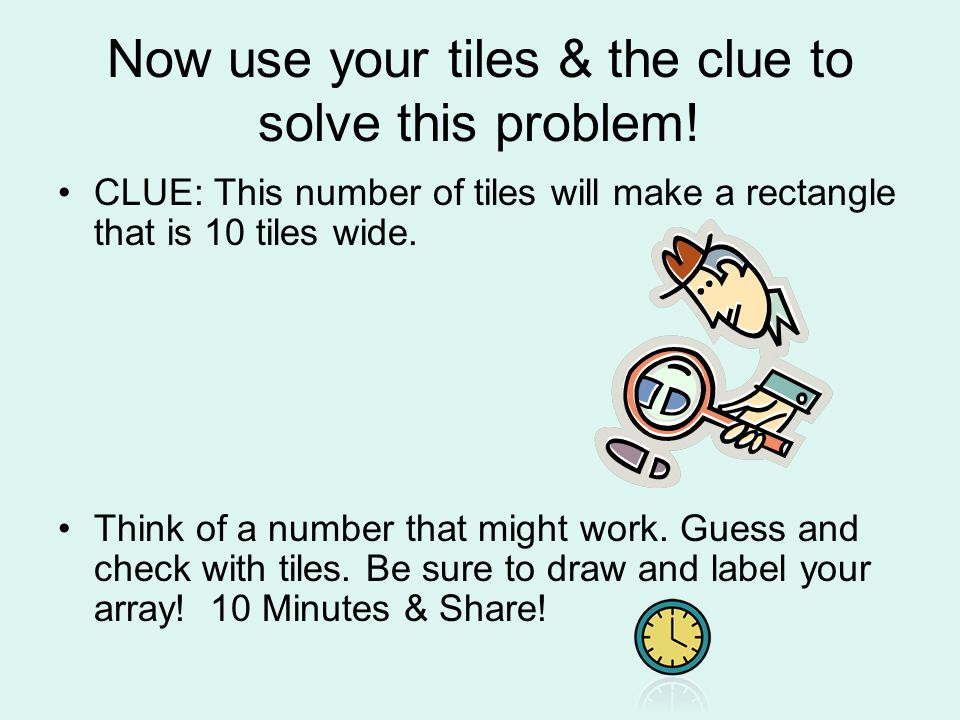 Now use your tiles & the clue to solve this problem!