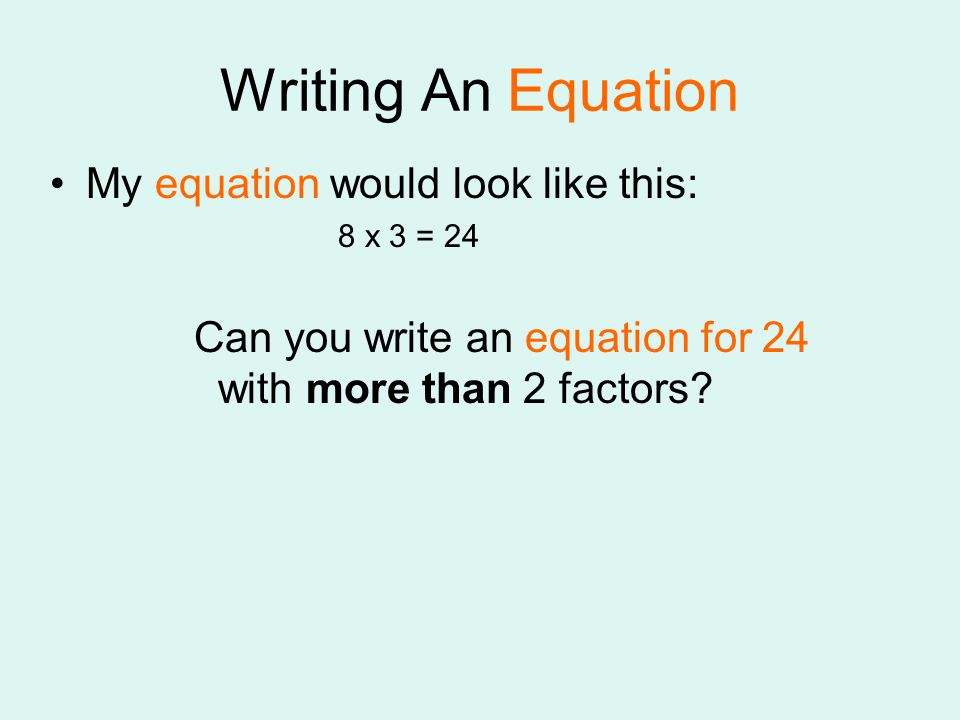 Writing An Equation My equation would look like this: