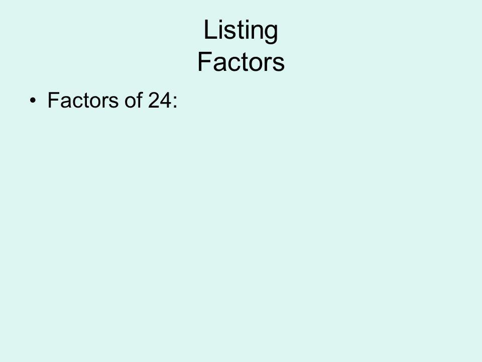 Listing Factors Factors of 24:
