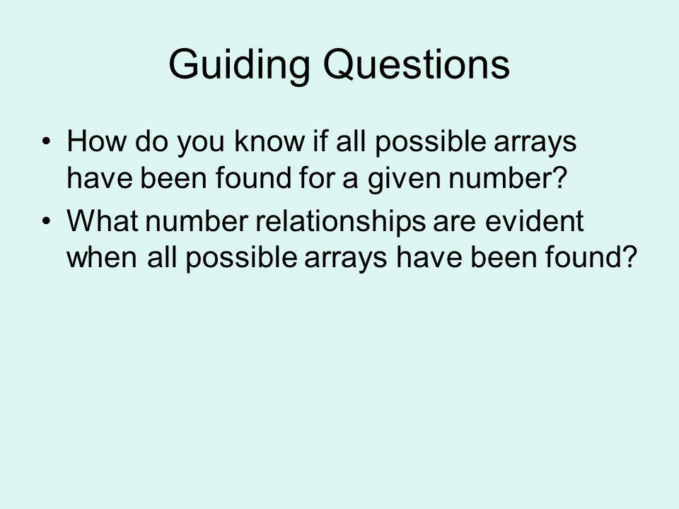 Guiding Questions How do you know if all possible arrays have been found for a given number