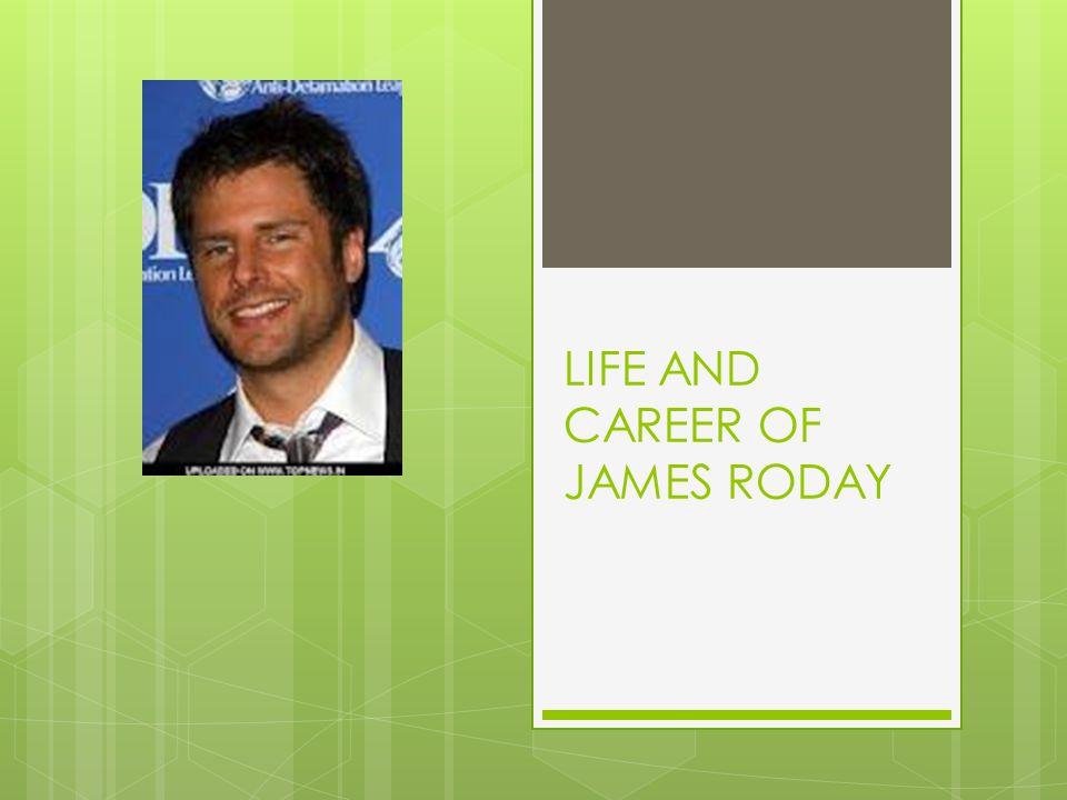 LIFE AND CAREER OF JAMES RODAY