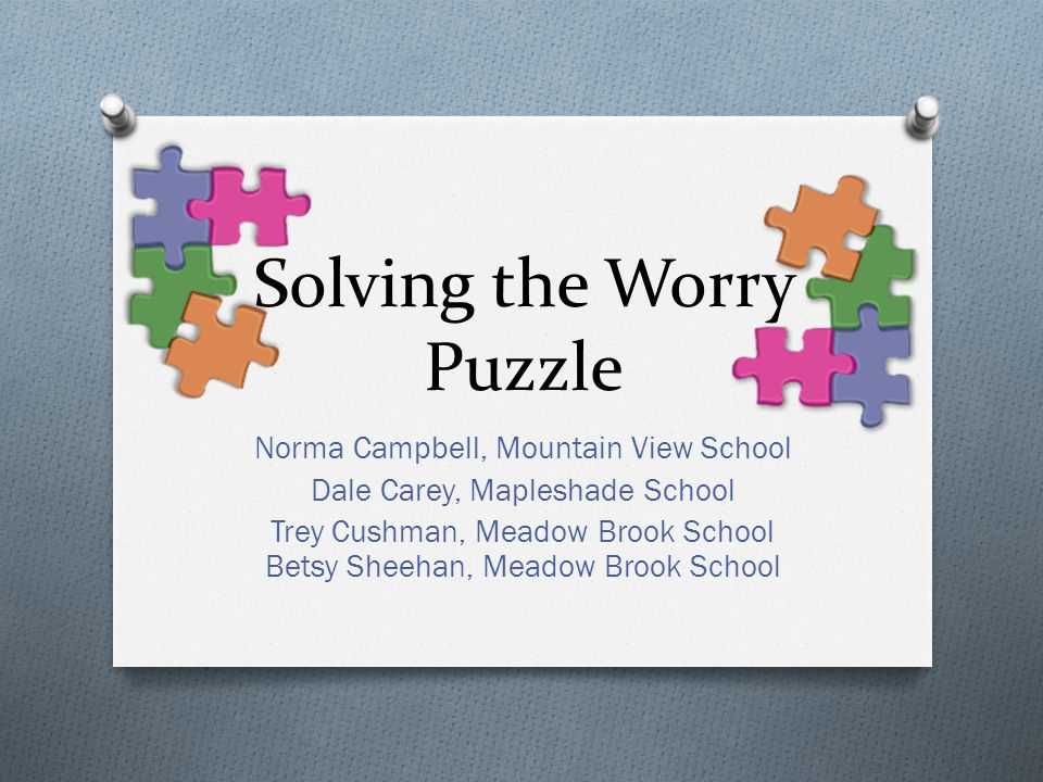 Solving the Worry Puzzle