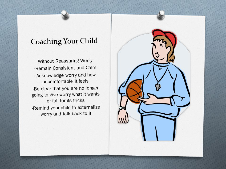 Coaching Your Child Without Reassuring Worry