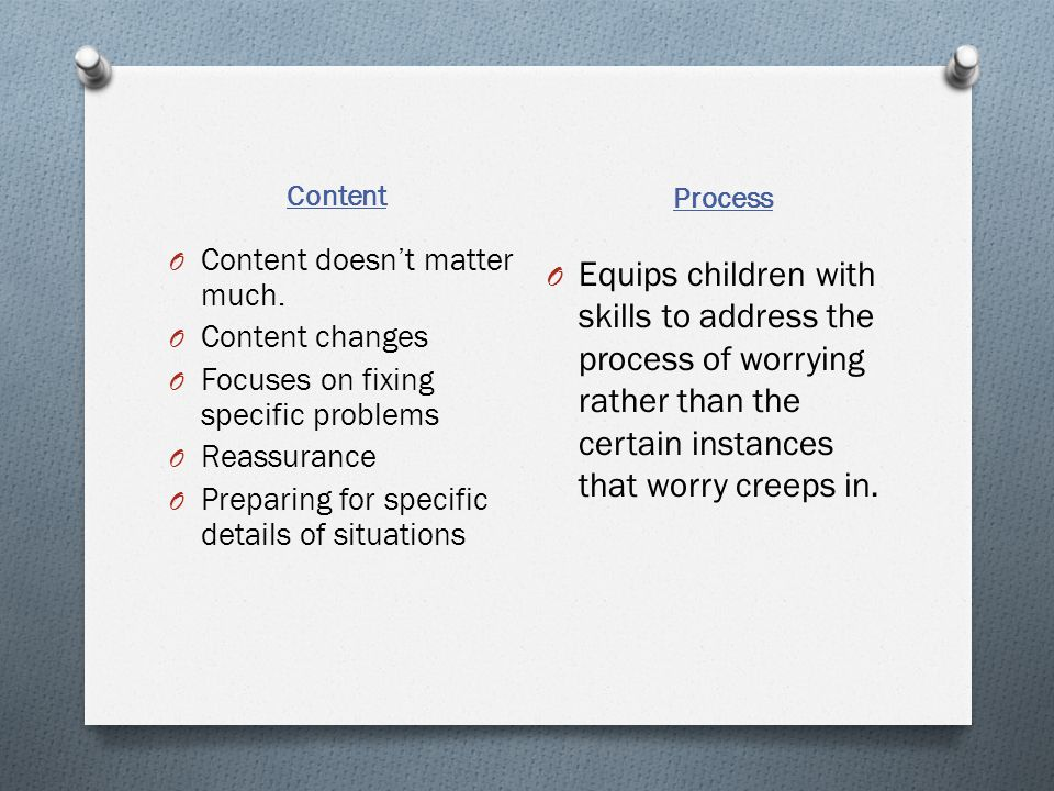 Content Process. Content doesn't matter much. Content changes. Focuses on fixing specific problems.