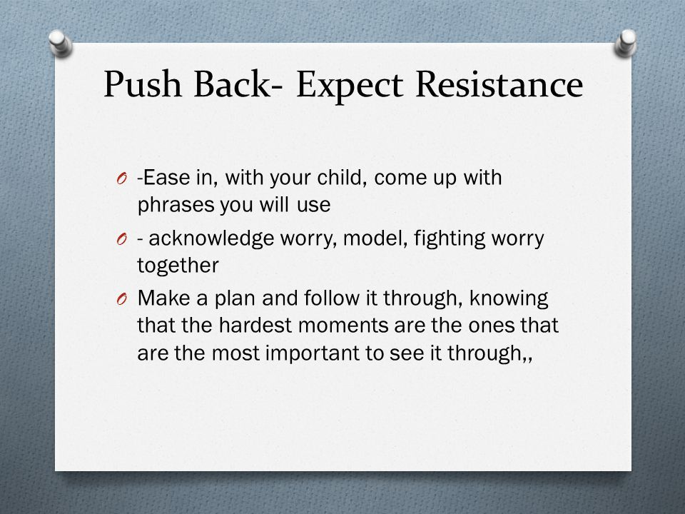 Push Back- Expect Resistance