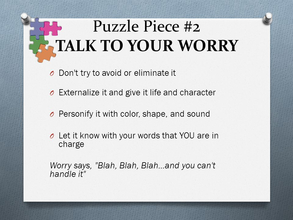 Puzzle Piece #2 TALK TO YOUR WORRY
