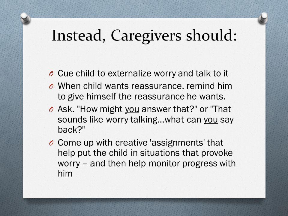 Instead, Caregivers should: