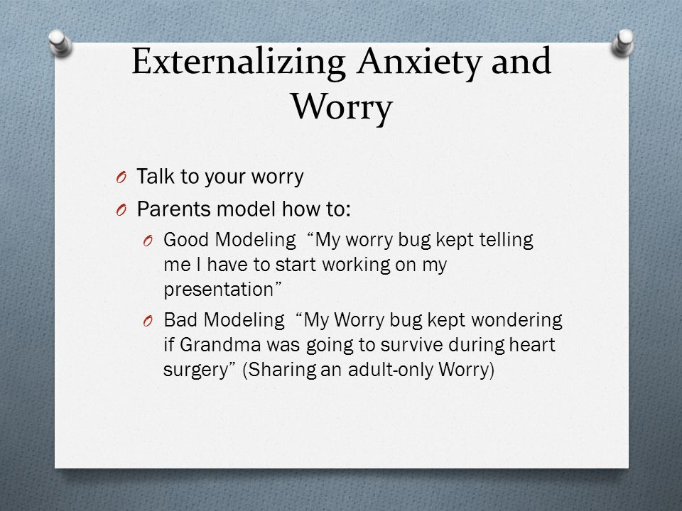Externalizing Anxiety and Worry