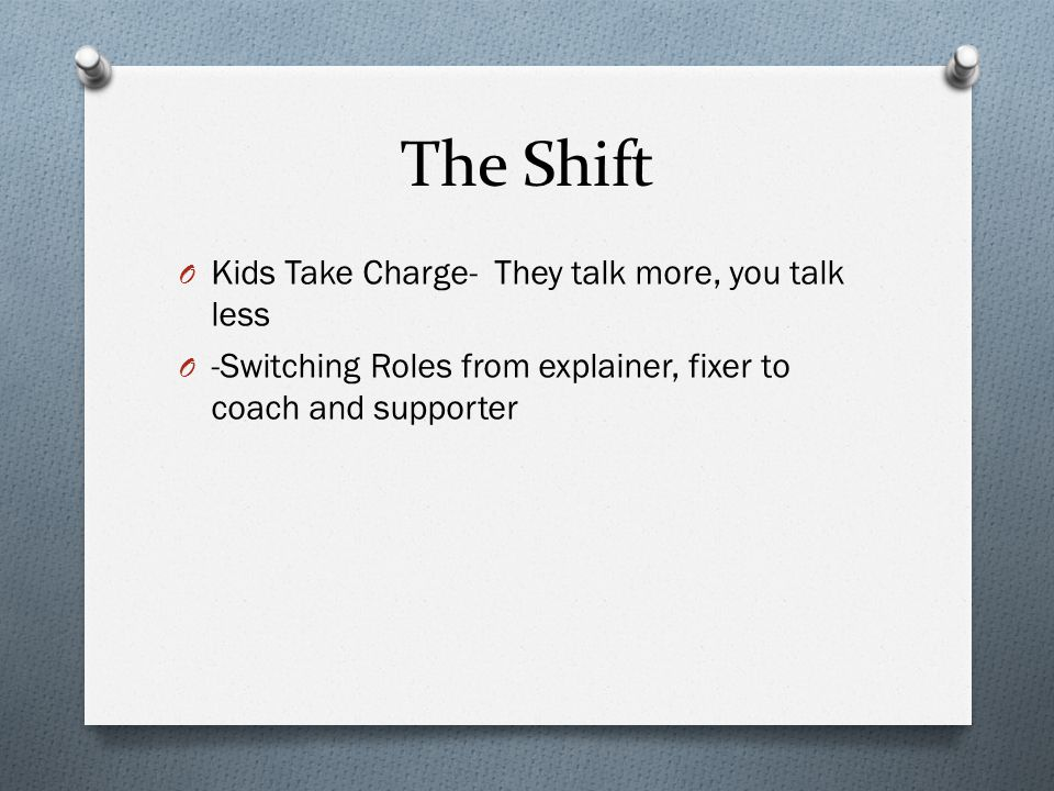 The Shift Kids Take Charge- They talk more, you talk less