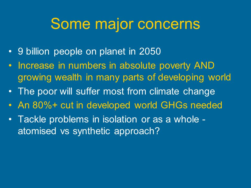 Some major concerns 9 billion people on planet in 2050