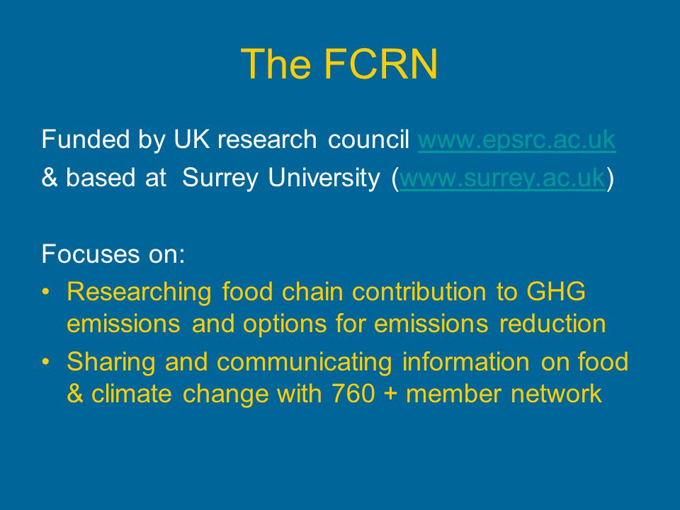 The FCRN Funded by UK research council www.epsrc.ac.uk