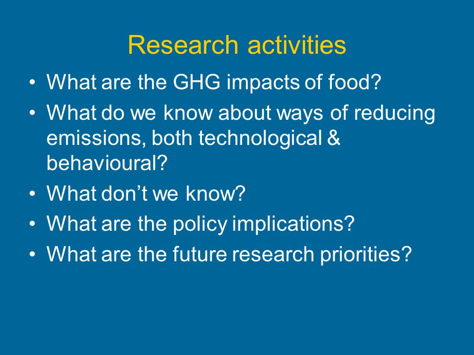 Research activities What are the GHG impacts of food