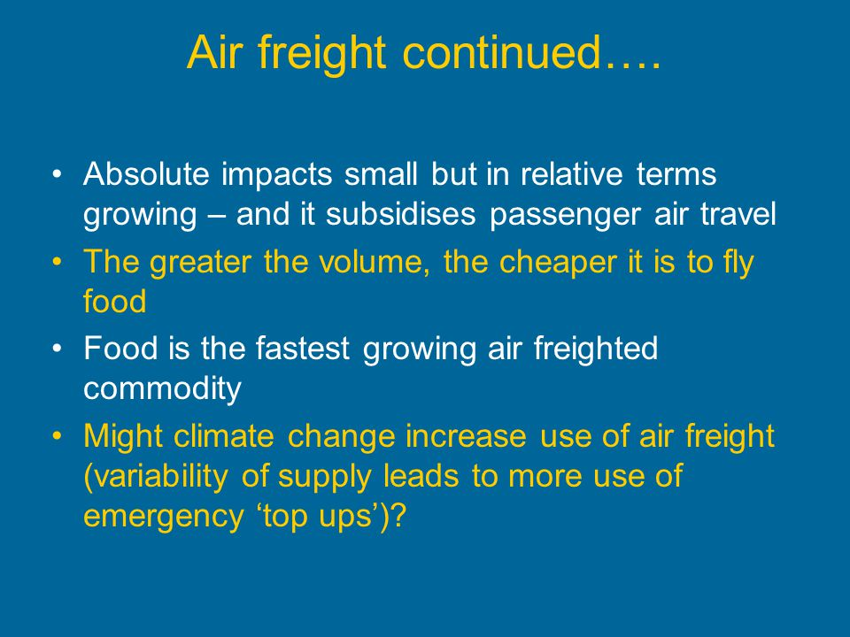 Air freight continued….