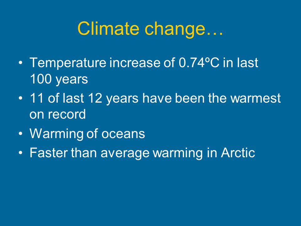 Climate change… Temperature increase of 0.74ºC in last 100 years