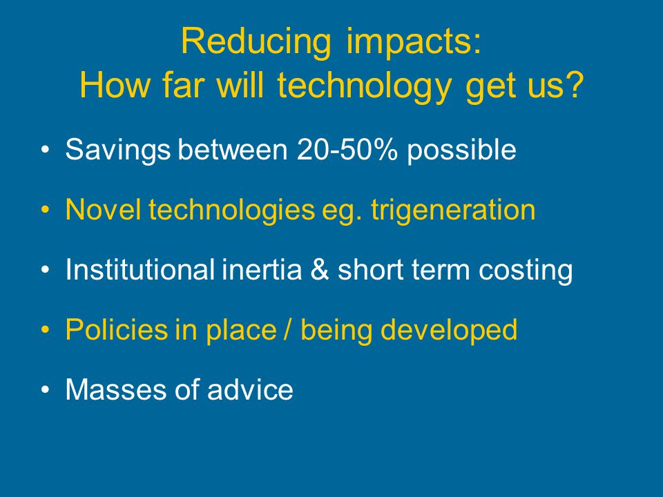 Reducing impacts: How far will technology get us