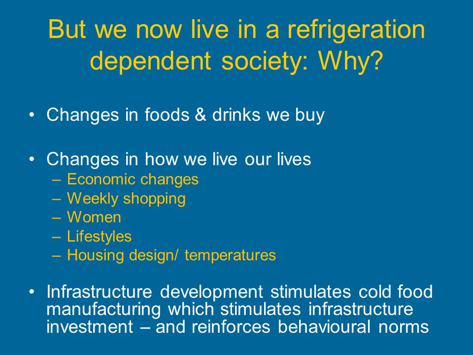 But we now live in a refrigeration dependent society: Why