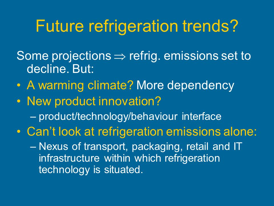 Future refrigeration trends