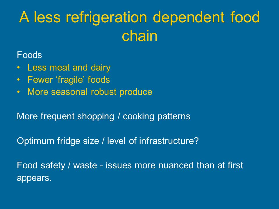 A less refrigeration dependent food chain