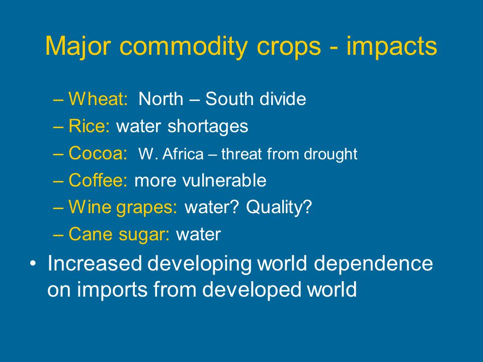 Major commodity crops - impacts