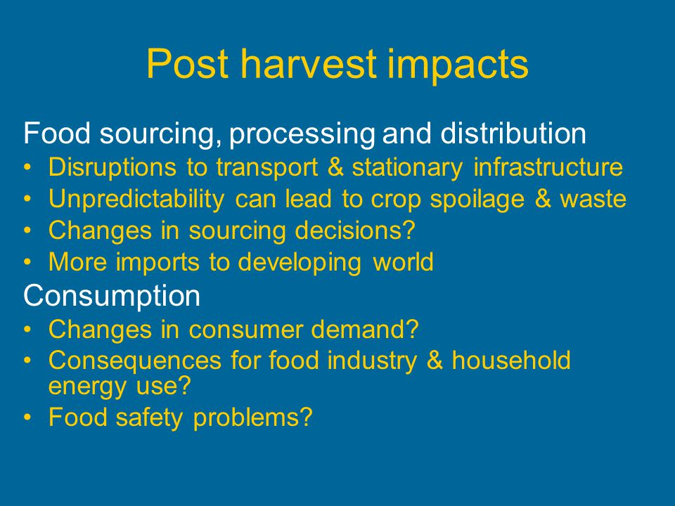 Post harvest impacts Food sourcing, processing and distribution