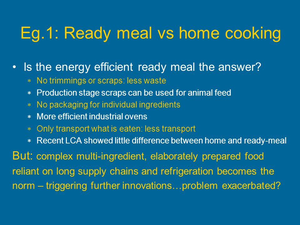 Eg.1: Ready meal vs home cooking
